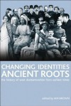 Changing Identities, Ancient Roots: The History of West Dunbartonshire from Earliest Times - Cora Kaplan, Constantin V. Boundas