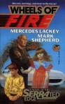 Wheels of Fire - Mark Shepherd, Mercedes Lackey