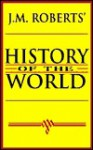 History of the World - J.M. Roberts