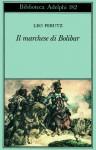 Il marchese di Bolibar - Leo Perutz, Barbara Griffini