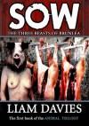 Sow (The Animal Trilogy) - Liam Davies