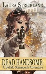 Dead Handsome: A Buffalo Steampunk Adventure - Laura Strickland