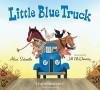Little Blue Truck board book - Alice Schertle, Jill McElmurry