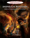 Desperate Measures: Units Of Measurement In Action (Mandrill Mountain Math Mysteries) - Felicia Law, Mike Spoor