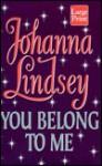 You Belong to Me (Cardinia's Royal Family #2) - Johanna Lindsey
