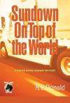 Sundown on Top of the World: A Hunter Rayne Highway Mystery - R.E. Donald