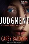 Judgment: A Cassidy & Spenser Thriller (Cassidy & Spenser Thrillers) - Carey Baldwin