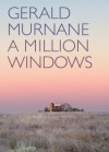 A Million Windows - Gerald Murnane