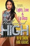 Lights, Love & Lip Gloss (Hollywood High) - Ni-Ni Simone, Amir Abrams