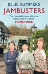Jambusters: The Remarkable Story Which Has Inspired the ITV Drama Home Fires - Julie Summers
