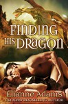 Finding His Dragon (Dragon Blood Book 3) - Elianne Adams