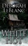 White Hot - Deborah Leblanc