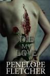 Die, My Love - Penelope Fletcher