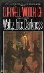 Waltz Into Darkness - Cornell Woolrich, William Irish