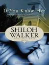 If You Know Her - Shiloh Walker, Cris Dukehart