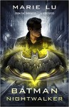 Batman: Nightwalker - Marie Lu