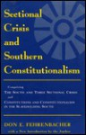 Sectional Crisis and Southern Constitutionalism - Don E. Fehrenbacher