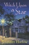Witch Upon a Star - Jennifer Harlow