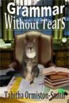 Grammar Without Tears - Tabitha Ormiston-Smith