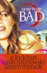 How to Be Bad - E. Lockhart, Sarah Mlynowski, Lauren Myracle