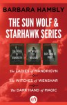 The Sun Wolf and Starhawk Series: The Ladies of Mandrigyn, The Witches of Wenshar, and The Dark Hand of Magic - Barbara Hambly