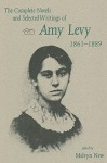 The Complete Novels and Selected Writings of Amy Levy, 1861-1889 - Melvyn New, Melvyn New