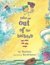 Take Me Out of the Bathtub and Other Silly Dilly Songs - Alan Katz, David Catrow