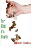 For What It's Worth - Roberto Scarlato