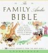 The Family Audio Bible - Unknown, Marsha Mason, Andrew McCarthy, Martha Plimpton, Tom Wolpat