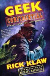 Geek Confidential: Echoes from the 21st Century - Rick Klaw
