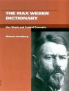 The Max Weber Dictionary: Key Words and Central Concepts - Richard Swedberg