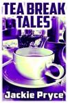 Tea Break Tales - Jackie Pryce, Steven Miscandlon