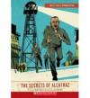 The Secrets of Alcatraz (Mysteries Unwrapped) - Susan Sloate, Josh Cochran