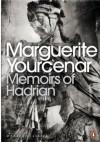 Memoirs Of Hadrian (Penguin Modern Classics) - Marguerite Yourcenar
