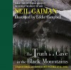 The Truth Is a Cave in the Black Mountains - Neil Gaiman