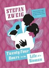 Twenty-Four Hours in the Life of a Woman - Stefan Zweig, Anthea Bell