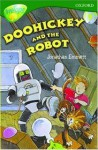 Doohickey and the Robot (Oxford Reading Tree, Stage 12+, Treetops) - Jonathan Emmett