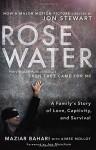 Rosewater (Movie Tie-in Edition): A Family's Story of Love, Captivity, and Survival - Maziar Bahari, Aimee Molloy, Jon Meacham