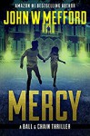 MERCY (The Ball & Chain Thrillers Book 1) - John W. Mefford