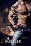 Fire On The Farm (Second Chance Cowboy Romance) - Betty Shreffler