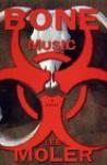 Bone Music - Lee Moler, Elina D. Nudelman