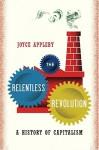 The Relentless Revolution: A History of Capitalism - Joyce Appleby