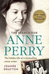 The Search for Anne Perry: The Hidden Life of a Bestselling Crime Writer by Joanne Drayton (2016-04-05) - Joanne Drayton