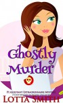 Ghostly Murder: a cozy mystery on Kindle Unlimited (PI Assistant Extraordinaire Mystery Book 1) - Lotta Smith, Hot Tree Editing