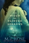 The Witch of Painted Sorrows - M.J. Rose