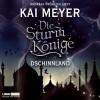 Dschinnland (Die Sturmkönige 1) - Kai Meyer, Andreas Fröhlich, Lübbe Audio