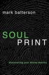 (SOULPRINT: DISCOVERING YOUR DIVINE DESTINY) BY Batterson, Mark(Author)Paperbackon 18 Jan 2011 - Mark Batterson