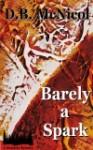 Barely a Spark - Donna B. McNicol