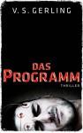 Das Programm: Thriller - V. S. Gerling