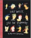 Hey Willy, See the Pyramids by Kalman, Maira (1988) Library Binding - Maira Kalman